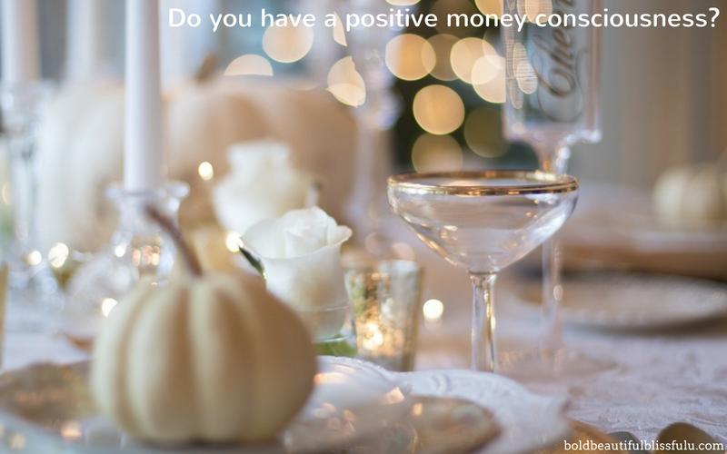 Develop a positive money consciousness Janette Getui